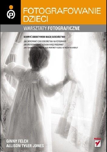 Okładka książki Dziecko w kadrze. Warsztaty fotograficzne