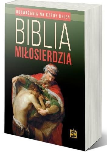 Okładka książki BIBLIA MIŁOSIERDZIA. Rozważania na każdy dzień