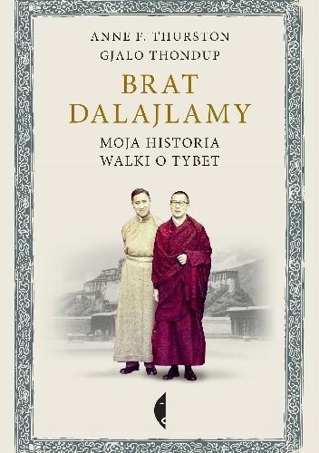 Okładka książki Brat Dalajlamy. Moja historia walki o Tybet