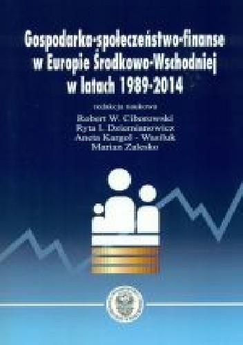 Okładka książki Gospodarka-społeczeństwo-finanse w Europie Środkowo-Wschodniej w latach 1989-2014