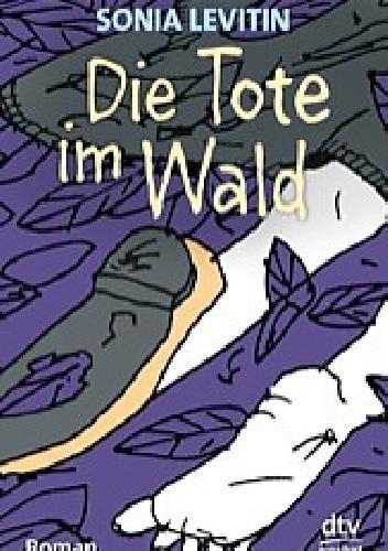 Okładka książki Die Tote im Wald