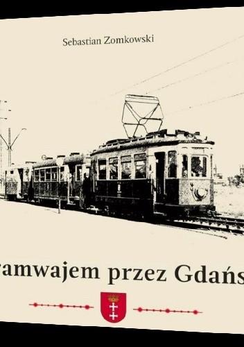 Okładka książki Tramwajem przez Gdańsk