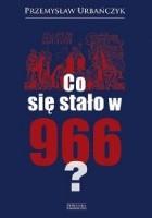 Co się stało w 966?