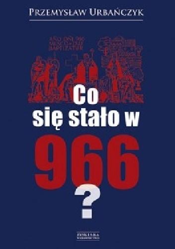 Okładka książki Co się stało w 966?