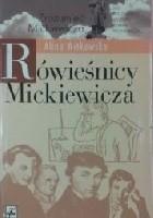 Rówieśnicy Mickiewicza. Życiorys jednego pokolenia