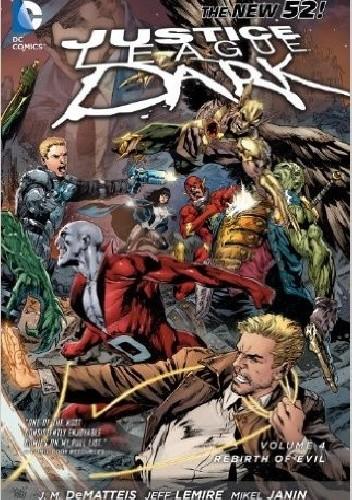 Okładka książki Justice League Dark: The Rebirth of Evil Volume 4 (Paperback)