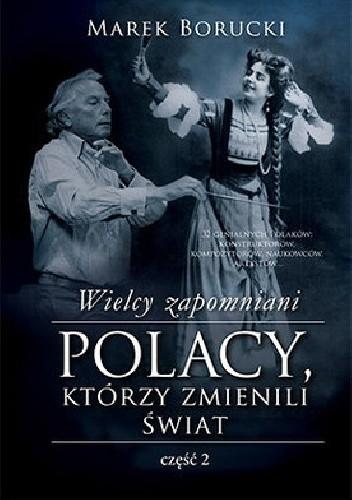 Okładka książki Wielcy zapomniani. Polacy, którzy zmienili świat 2