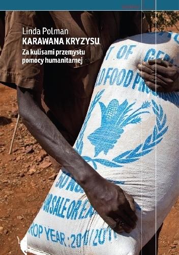 Okładka książki Karawana kryzysu. Za kulisami przemysłu pomocy humanitarnej