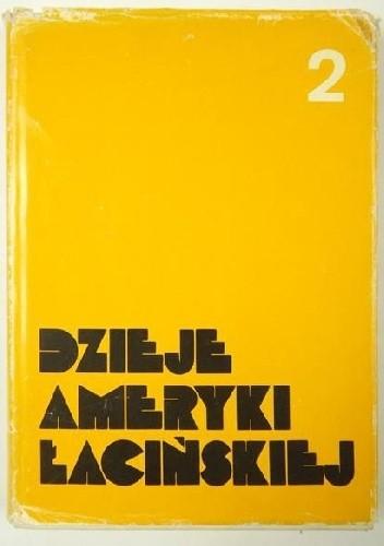 Okładka książki Dzieje Ameryki Łacińskiej od schyłku epoki kolonialnej do czasów współczesnych TOM II 1870/1880-1929