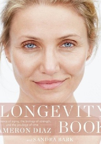 Okładka książki The Longevity Book: The Biology of Resilience, the Privilege of Time, and the New Science of Aging
