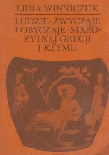 Okładka książki Ludzie, zwyczaje, obyczaje starożytnej Grecji i Rzymu. Cz. 2