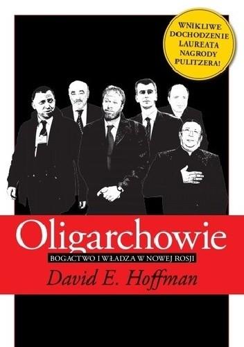 Okładka książki Oligarchowie. Bogactwo i władza w nowej Rosji