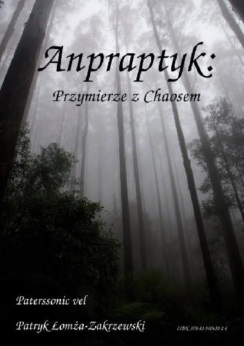Okładka książki Anpraptyk. Przymierze z Chaosem