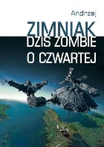 Okładka książki Dziś zombie o czwartej. Dzieła 4