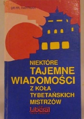 Okładka książki Niektóre tajemne wiadomości z koła tybetańskich mistrzów