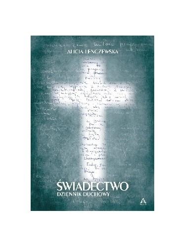 Okładka książki Świadectwo. Dziennik duchowy