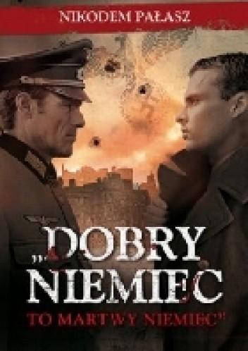 Dobry Niemiec to martwy Niemiec - Nikodem Pałasz