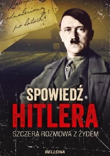 Okładka książki Spowiedź Hitlera. Szczera rozmowa z Żydem
