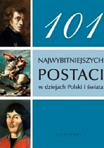 Okładka książki 101 najwybitniejszych postaci w dziejach Polski i świata