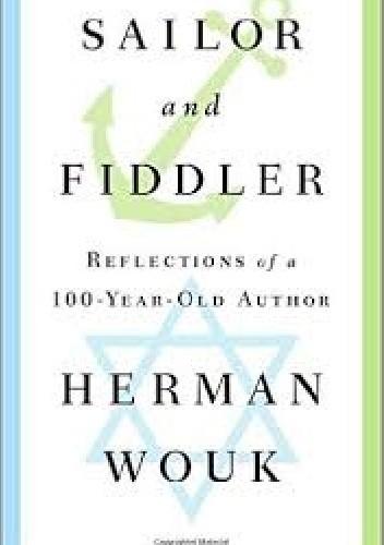 Okładka książki Sailor and Fiddler: Reflections of a 100-Year Old Author