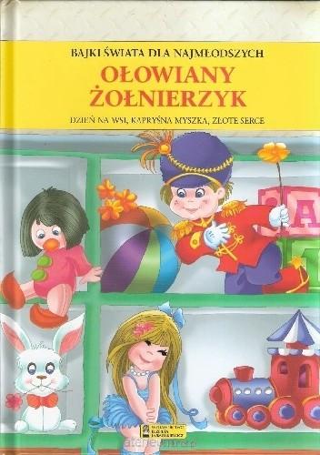 Okładka książki Bajki świata dla najmłodszych Ołowiany żołnierzyk