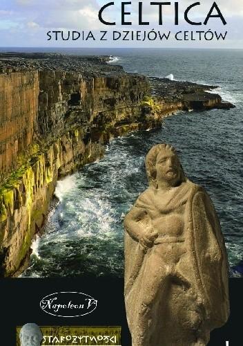 Okładka książki Celtica. Studia z dziejów Celtów