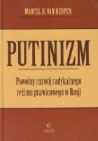 Putinizm. Powolny rozwój radykalnego reżimu prawicowego w Rosji
