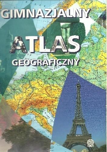 Okładka książki Gimnazjalny atlas geograficzny