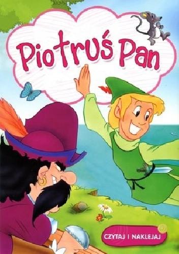 Okładka książki Piotruś Pan. Czytaj i naklejaj