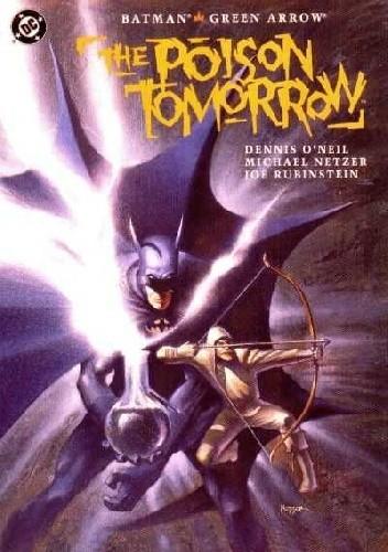 Okładka książki Batman/Green Arrow: Zatrute Jutro