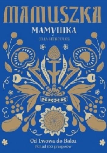 Okładka książki Mamuszka. Od Lwowa do Baku