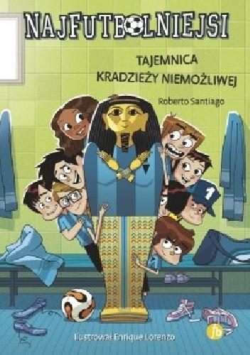 Okładka książki Najfutbolniejsi. Tajemnica kradzieży niemożliwej