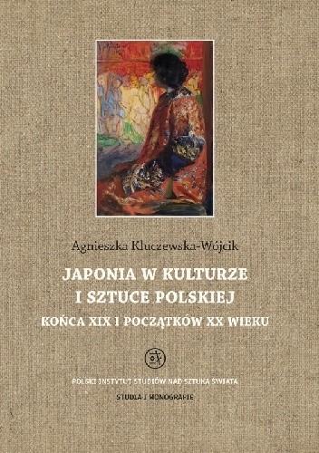 Okładka książki Japonia w kulturze i sztuce polskiej końca XIX i początków XX wieku