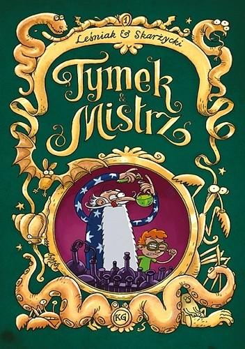 Okładka książki Tymek i Mistrz tom 1 - wydanie zbiorcze