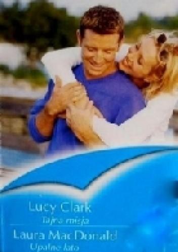 Okładka książki Tajna misja, Upalne lato