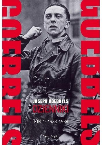Okładka książki Goebbels. Dzienniki. Tom 1: 1923-1939