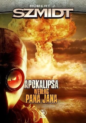 Okładka książki Apokalipsa według Pana Jana