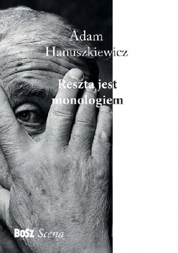 Okładka książki Reszta jest monologiem