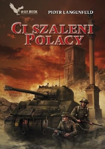 Okładka książki Ci szaleni Polacy