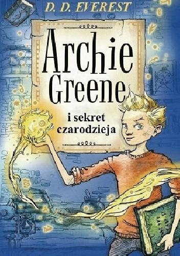 Okładka książki Archie Greene i sekret czarodzieja
