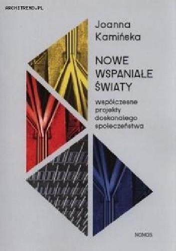 Okładka książki Nowe wspaniałe światy : współczesne projekty doskonałego społeczeństwa