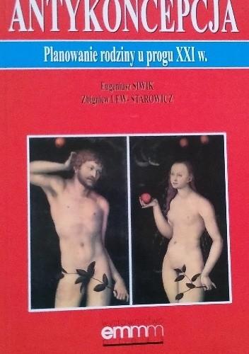 Okładka książki Antykoncepcja. Planowanie rodziny u progu XXI w.