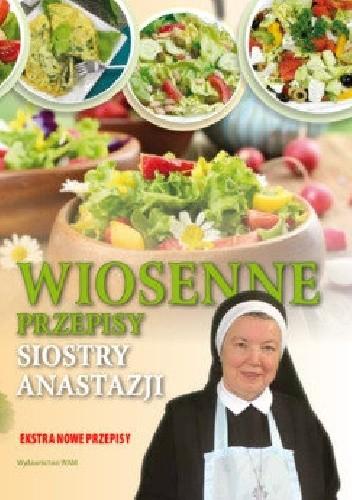 Okładka książki Wiosenne przepisy siostry Anastazji