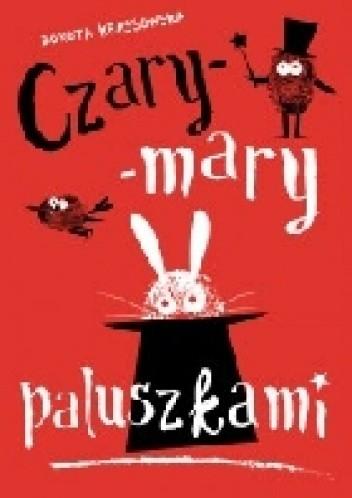 Okładka książki Czary-mary paluszkami
