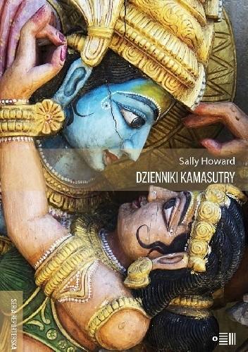 Okładka książki Dzienniki Kamasutry. Podróże intymne po współczesnych Indiach