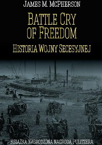 Okładka książki Battle Cry of Freedom. Historia wojny secesyjnej