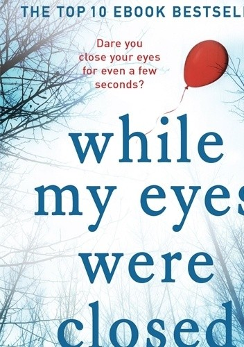 Okładka książki While My Eyes Were Closed