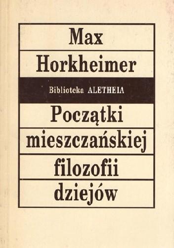 Okładka książki Początki mieszczańskiej filozofii dziejów.
