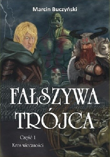 Okładka książki Fałszywa Trójca. Część 1 - Kres wieczności