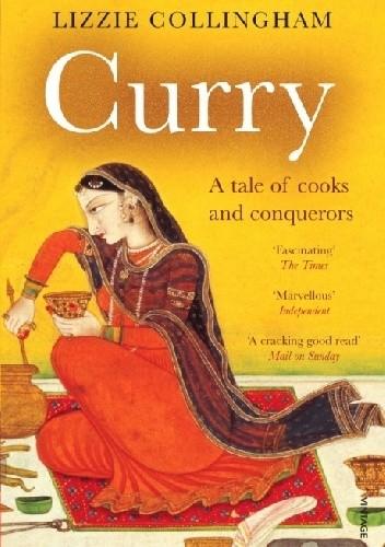 Okładka książki Curry: A Tale of Cooks and Conquerors